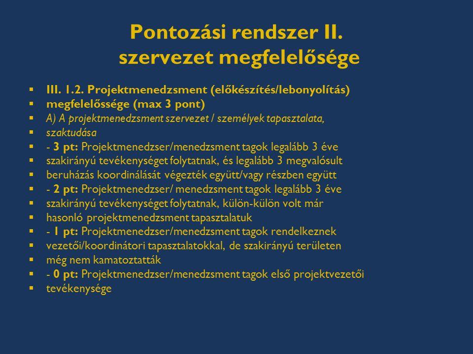 Pontozási rendszer II. szervezet megfelelősége  III.