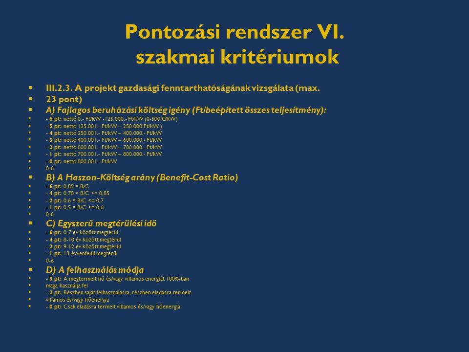 Pontozási rendszer VI. szakmai kritériumok  III.2.3.