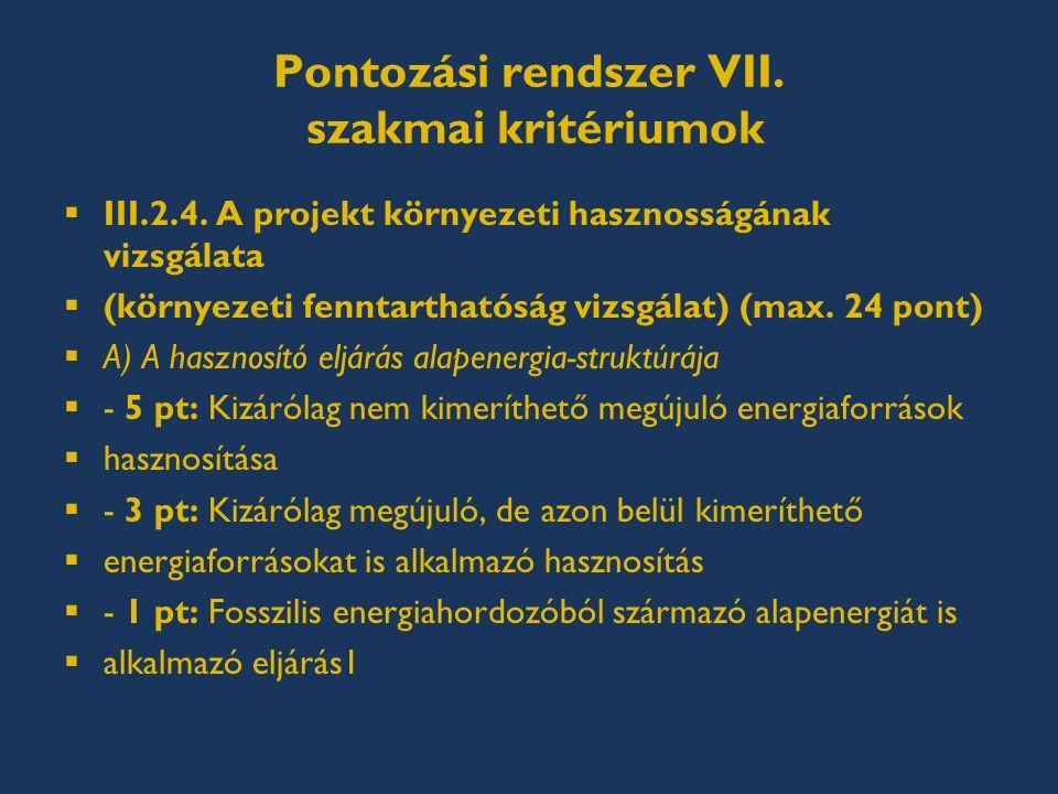 Pontozási rendszer VII. szakmai kritériumok  III.2.4.