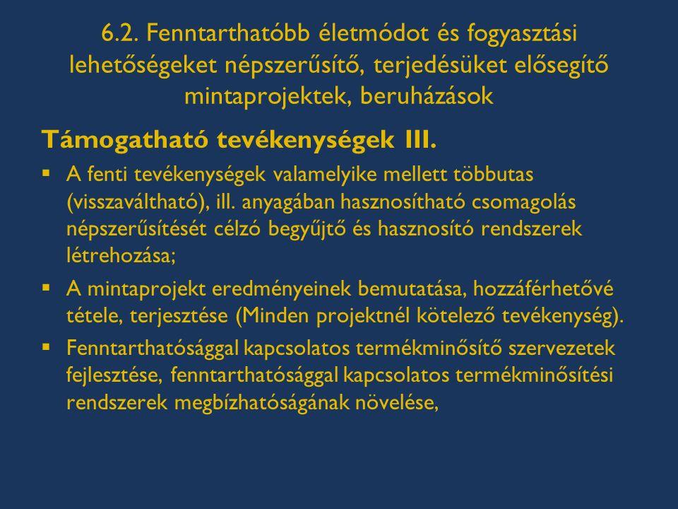 6.2. Fenntarthatóbb életmódot és fogyasztási lehetőségeket népszerűsítő, terjedésüket elősegítő mintaprojektek, beruházások Támogatható tevékenységek