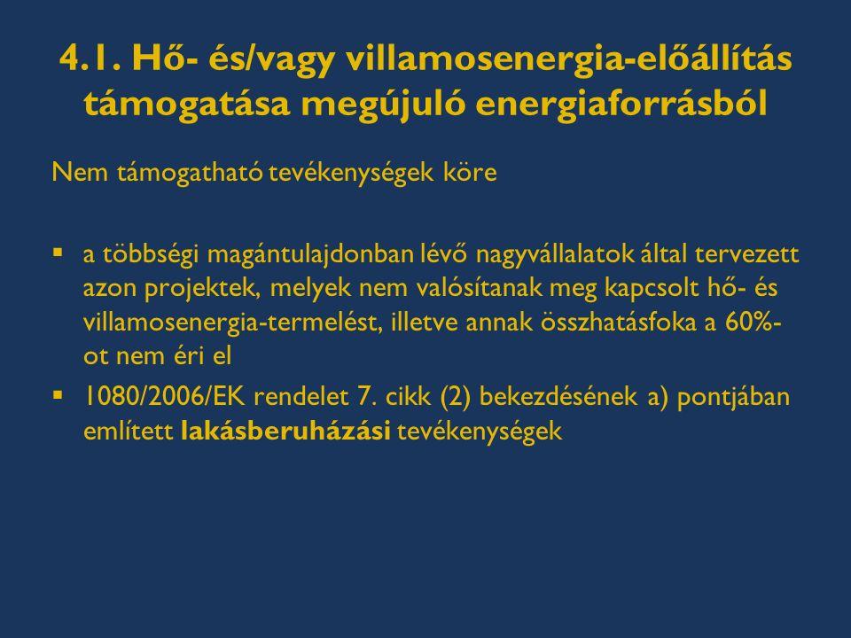 4.1. Hő- és/vagy villamosenergia-előállítás támogatása megújuló energiaforrásból Nem támogatható tevékenységek köre  a többségi magántulajdonban lévő