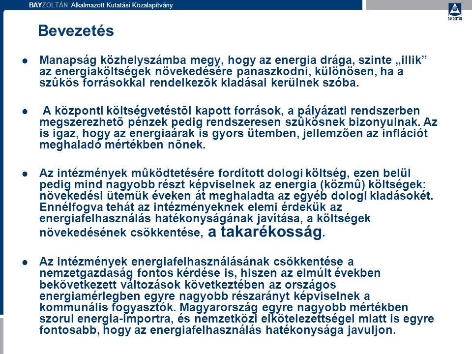 BAYZOLTÁN Alkalmazott Kutatási Közalapítvány Energiahatékonysági mutatók javítása beruházás nélkül nem megy!