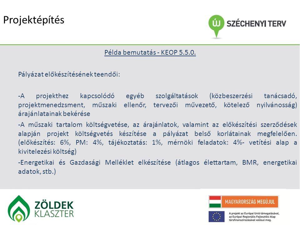 Projektépítés Példa bemutatás - KEOP 5.5.0. Pályázat előkészítésének teendői: -A projekthez kapcsolódó egyéb szolgáltatások (közbeszerzési tanácsadó,