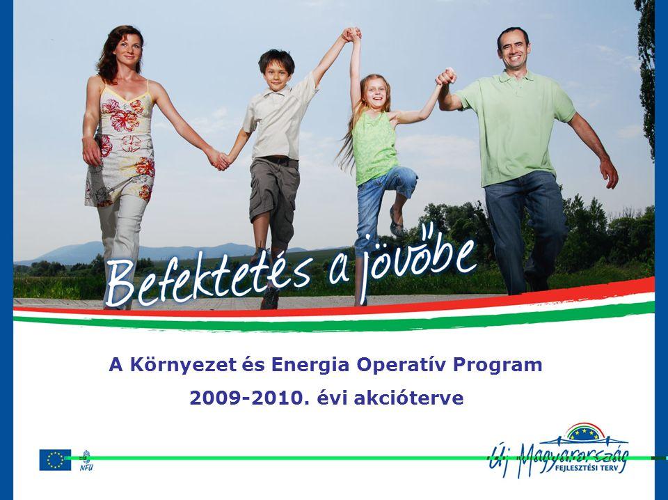 A Környezet és Energia Operatív Program 2009-2010. évi akcióterve