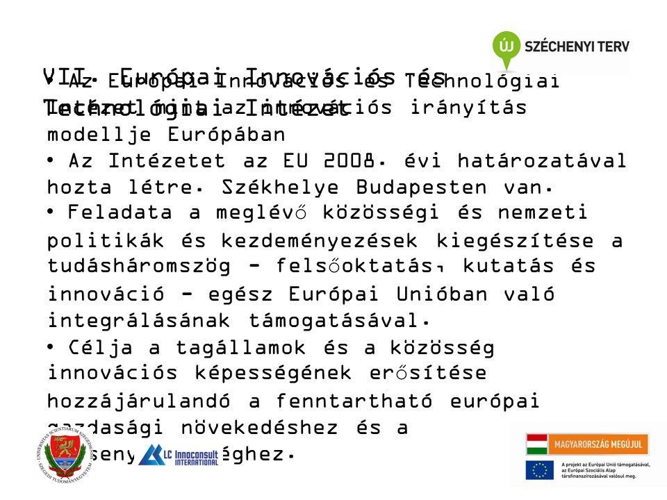 Az Európai Innovációs és Technológiai Intézet mint az innovációs irányítás modellje Európában Az Intézetet az EU 2008.