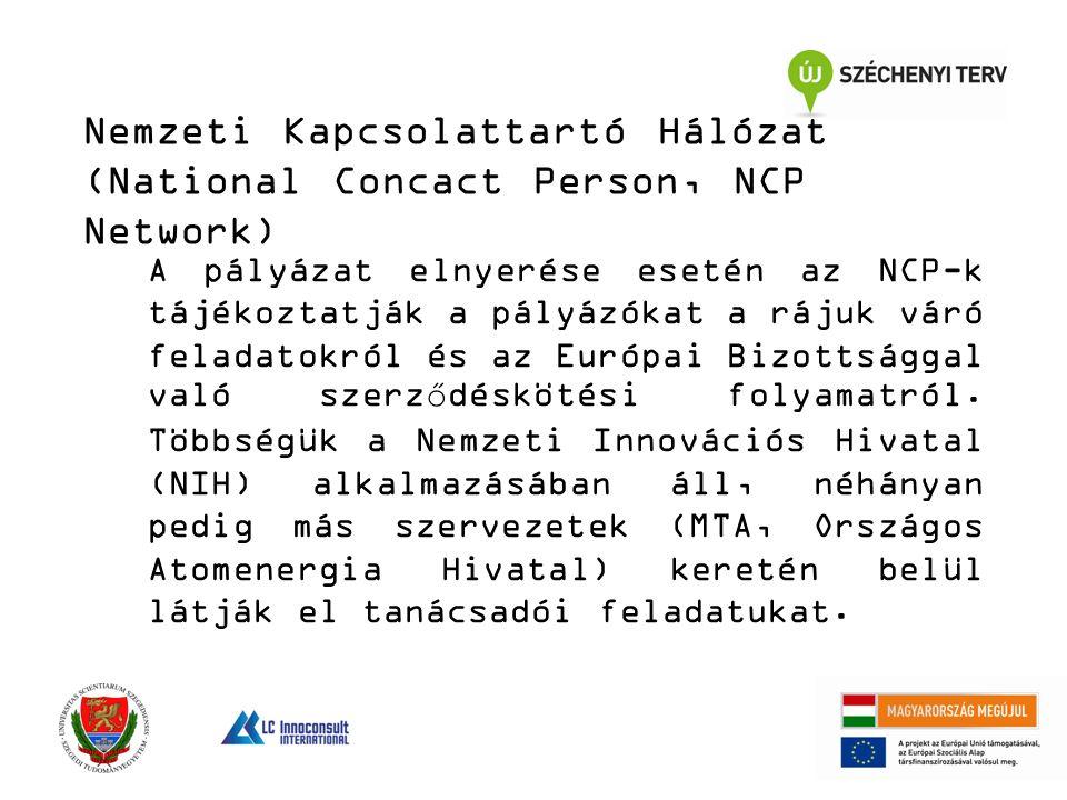 A pályázat elnyerése esetén az NCP-k tájékoztatják a pályázókat a rájuk váró feladatokról és az Európai Bizottsággal való szerződéskötési folyamatról.