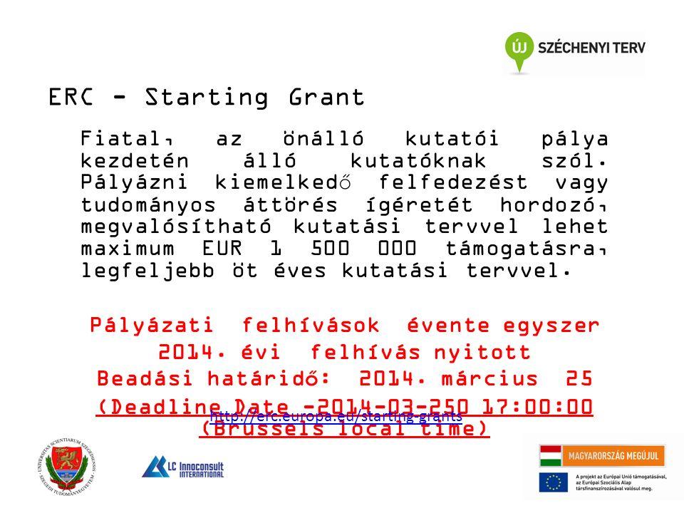 ERC - Starting Grant Fiatal, az önálló kutatói pálya kezdetén álló kutatóknak szól.