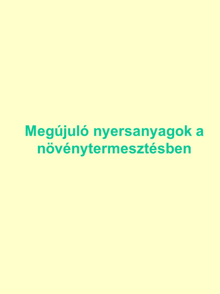 A megújítható erőforrások termelésének szabályozása az Európai Unióban - Földkivonás - Termelési támogatások Közvetlen kifizetések Agrár-környezetgazdálkodási kifizetések, valamint Kedvezőtlen adottságú területek kompenzációs kifizetése Magyarországon kb.