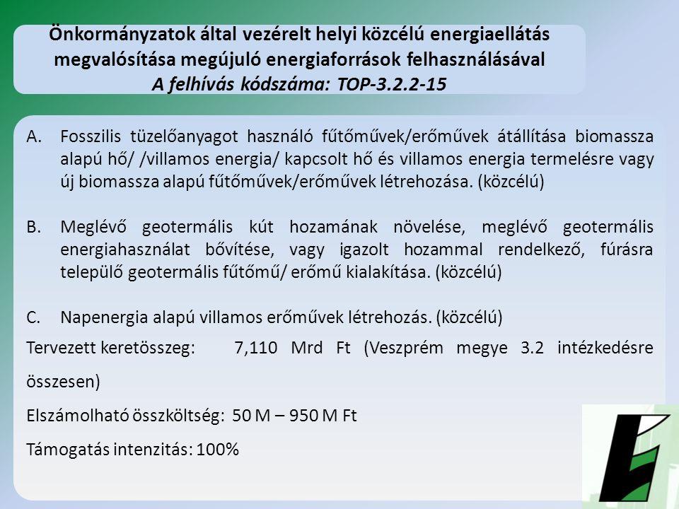 A.Fosszilis tüzelőanyagot használó fűtőművek/erőművek átállítása biomassza alapú hő/ /villamos energia/ kapcsolt hő és villamos energia termelésre vagy új biomassza alapú fűtőművek/erőművek létrehozása.