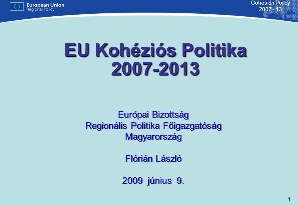 """2 Cohesion Policy 2007 - 13 Egy kis történelem I 1957 Római Szerződések – rögzítik: """"...Az Unió különösen a különböző régiók fejlettségi szintje közötti egyenlőtlenségek és a legkedvezőtlenebb helyzetű régiók lemaradásának csökkentésére törekszik... 1957 – az ESzA létrehozása 1962 – az EAGGF (Mezőgazdasági Orientációs és Garanciaalap) 1975 - az ERDF létrehozása – a cél: """"a tagállamok EU-s költségvetési hozzájárulása egy részének redisztribúciója a legszegényebb régiókba 1986 – az Egységes Európai Okmány – a valós kohéziós politika alapja 1989-93 – Európai Tanács (Brusel, 1988 február) – revideálja az ún."""