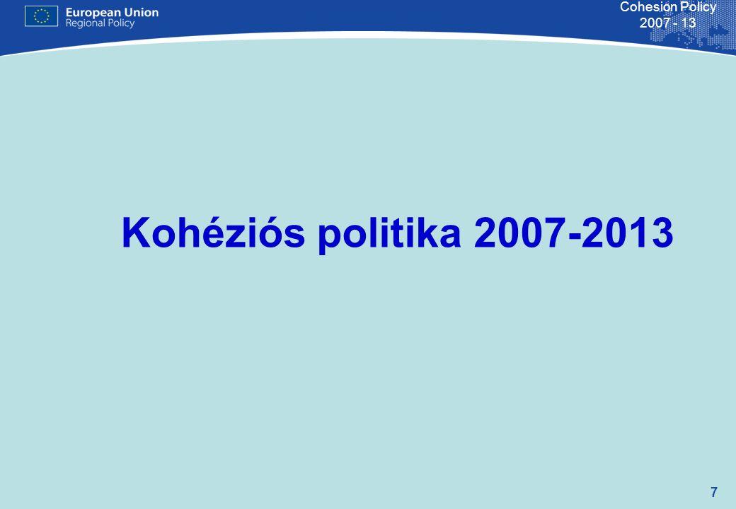 18 Cohesion Policy 2007 - 13 A Kohéziós Politika prioritásai 2007-2013