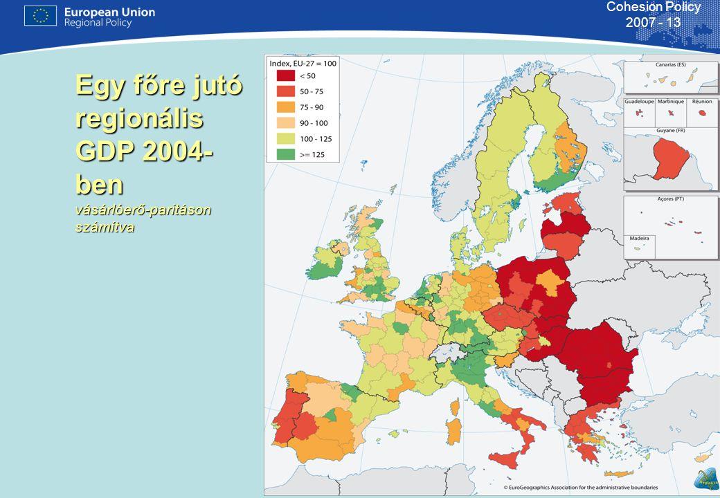 8 Cohesion Policy 2007 - 13 Egy főre jutó regionális GDP 2004- ben vásárlóerő-paritáson számítva