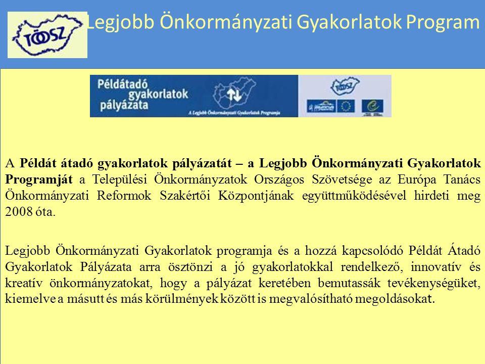 Legjobb Önkormányzati Gyakorlatok Program Önkormányzati Jó Gyakorlatok Workshop Belügyminisztérium Herceghalom 2015. szeptember 14. Települési Önkormá