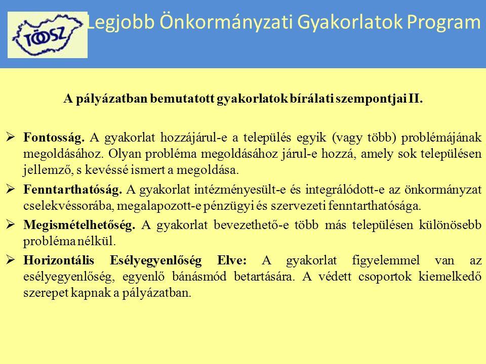 Legjobb Önkormányzati Gyakorlatok Program A pályázatban bemutatott gyakorlatok bírálati szempontjai I.