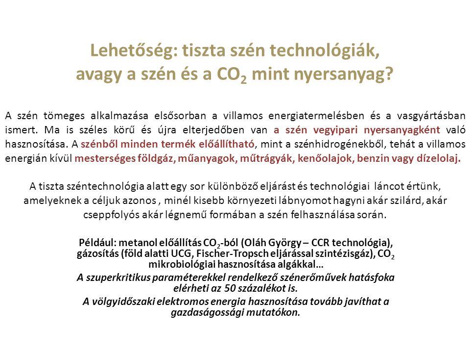 Lehetőség: tiszta szén technológiák, avagy a szén és a CO 2 mint nyersanyag.