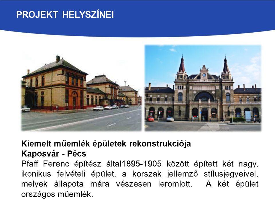 PROJEKT HELYSZÍNEI Kiemelt műemlék épületek rekonstrukciója Kaposvár - Pécs Pfaff Ferenc építész által1895-1905 között épített két nagy, ikonikus felvételi épület, a korszak jellemző stílusjegyeivel, melyek állapota mára vészesen leromlott.