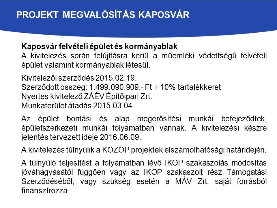 PROJEKT MEGVALÓSÍTÁS KAPOSVÁR Kaposvár felvételi épület és kormányablak A kivitelezés során felújításra kerül a műemléki védettségű felvételi épület valamint kormányablak létesül.
