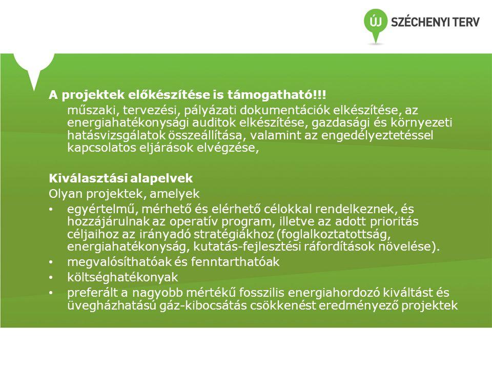 A projektek előkészítése is támogatható!!! műszaki, tervezési, pályázati dokumentációk elkészítése, az energiahatékonysági auditok elkészítése, gazdas