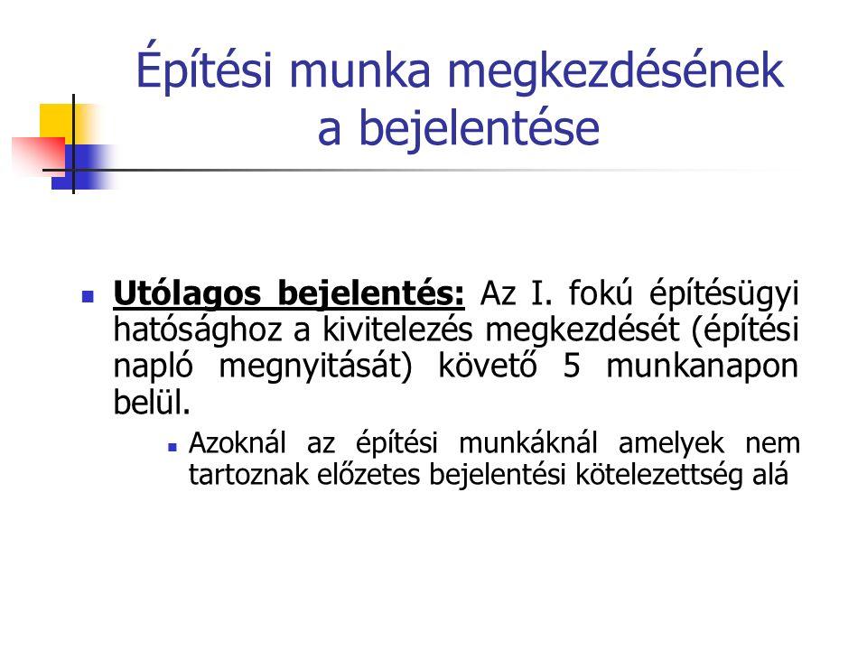 Építési munka megkezdésének a bejelentése Utólagos bejelentés: Az I.