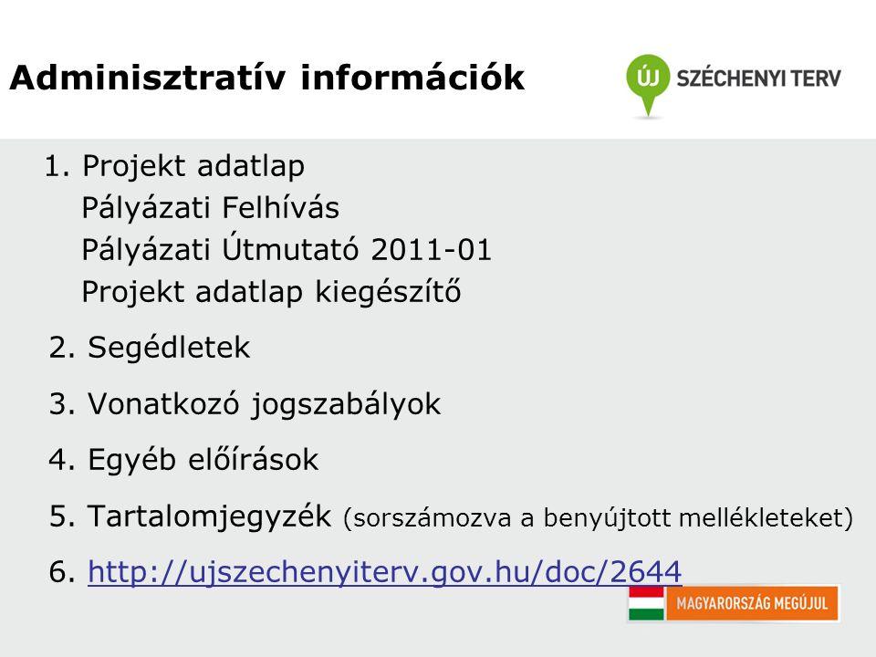 1. Projekt adatlap Pályázati Felhívás Pályázati Útmutató 2011-01 Projekt adatlap kiegészítő 2.