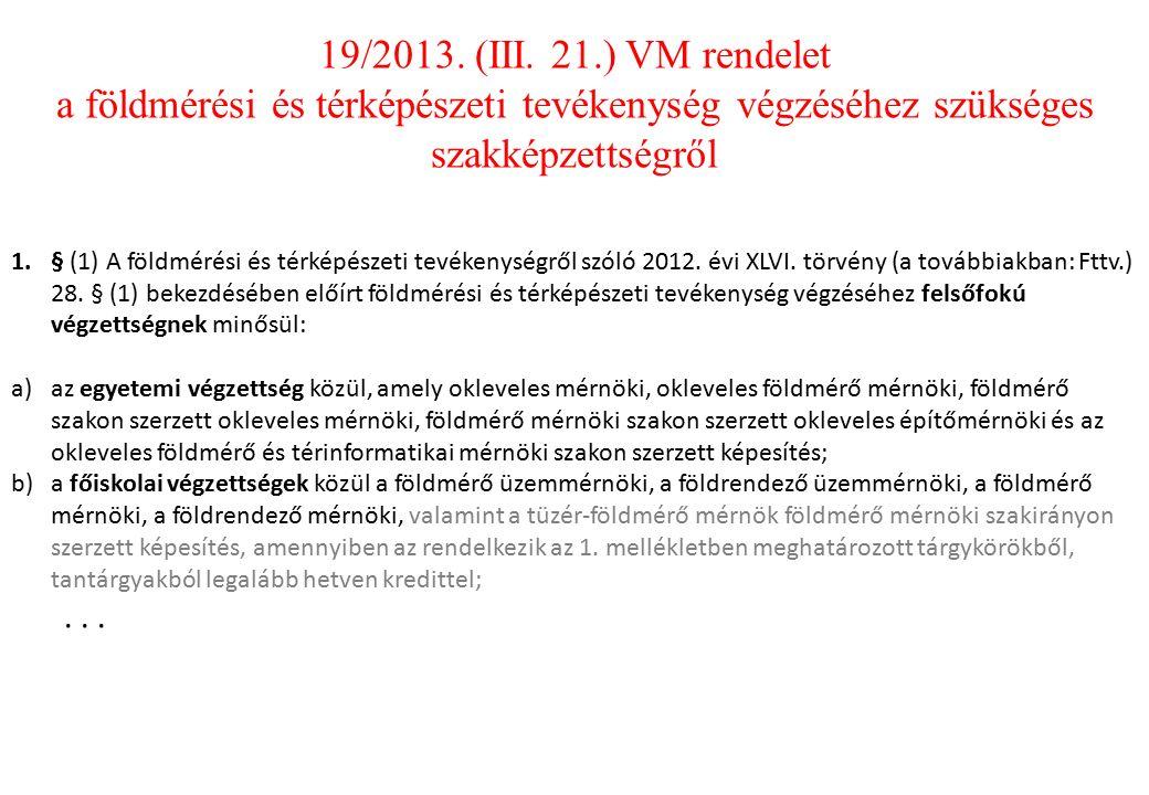 1.§ (1) A földmérési és térképészeti tevékenységről szóló 2012.