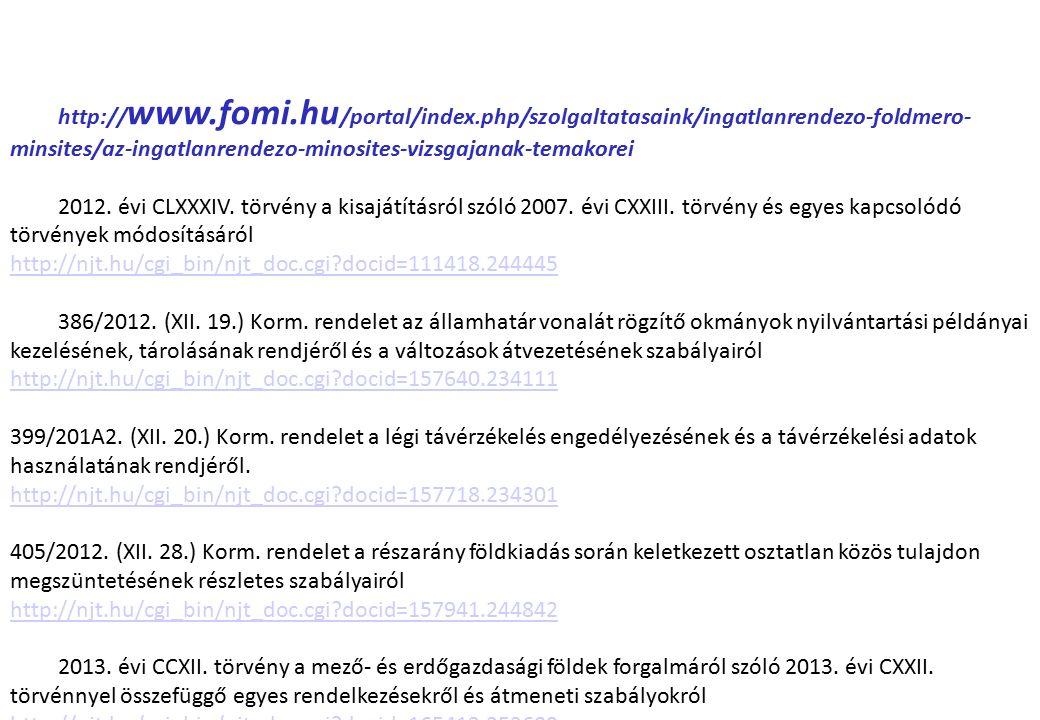 http:// www.fomi.hu /portal/index.php/szolgaltatasaink/ingatlanrendezo-foldmero- minsites/az-ingatlanrendezo-minosites-vizsgajanak-temakorei 2012.
