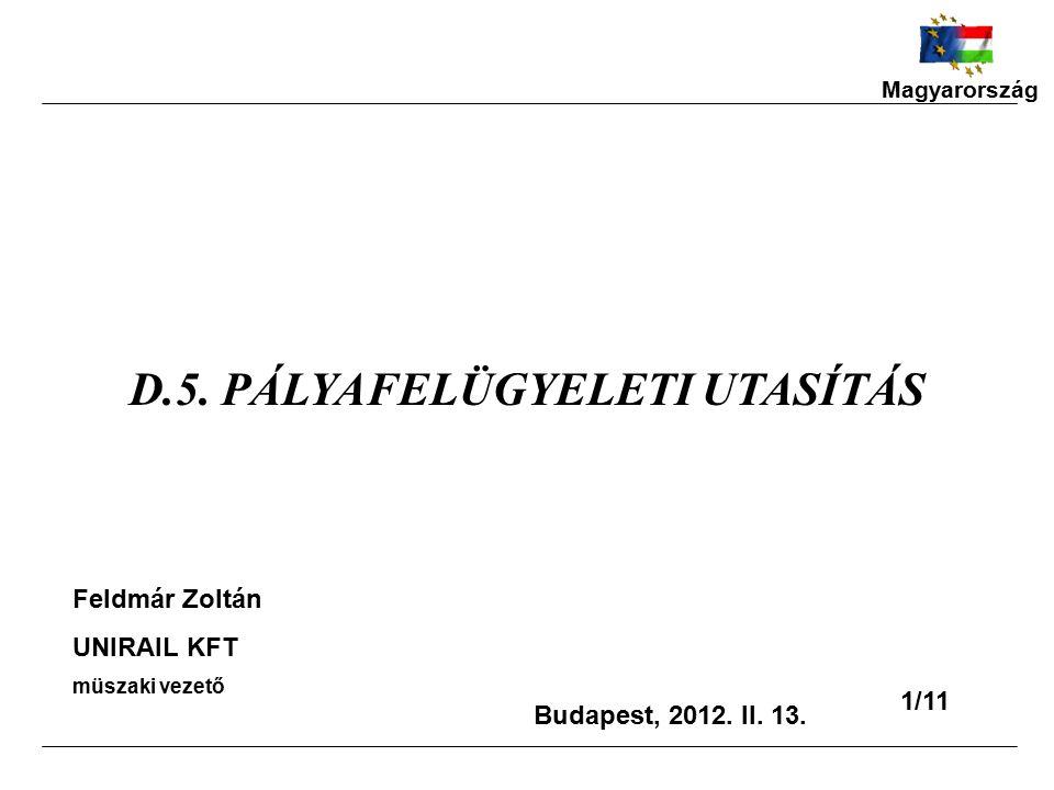 D.5.PÁLYAFELÜGYELETI UTASÍTÁS Budapest, 2012. II.