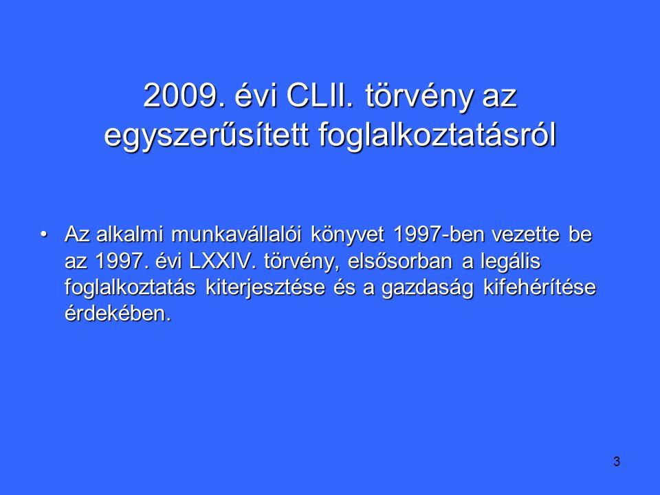 3 2009. évi CLII.