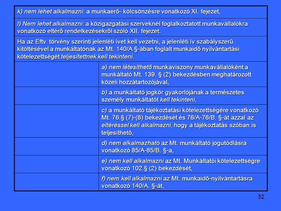 32 k) nem lehet alkalmazni: a munkaerő- kölcsönzésre vonatkozó XI.
