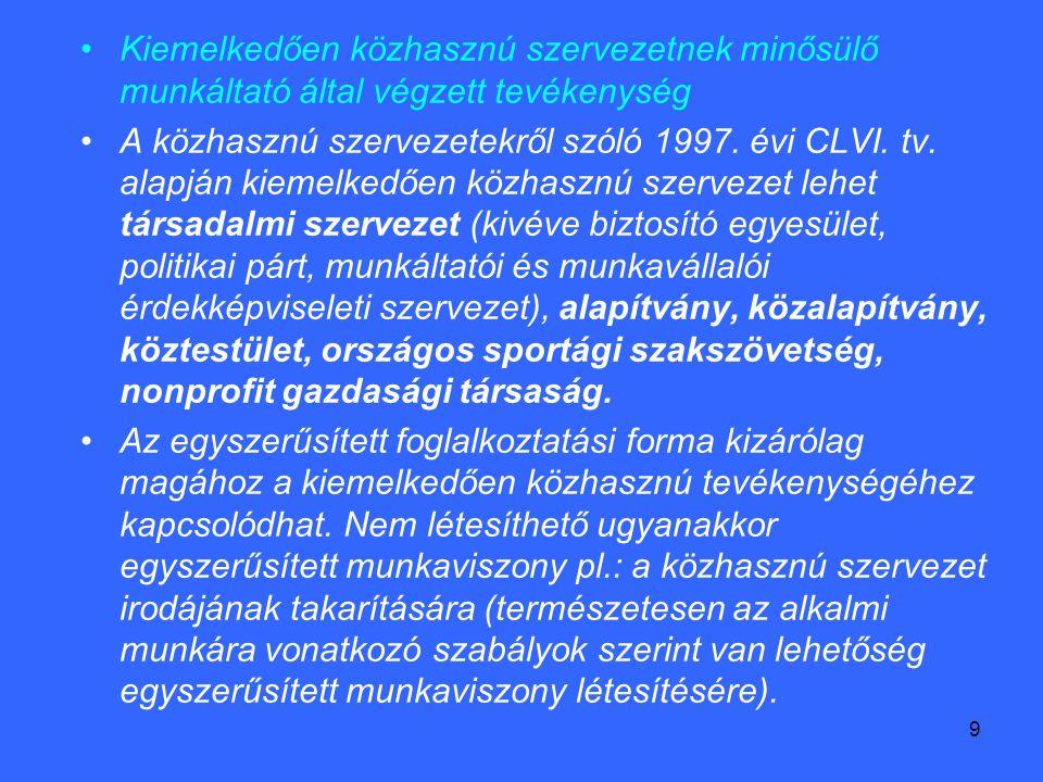 9 Kiemelkedően közhasznú szervezetnek minősülő munkáltató által végzett tevékenység A közhasznú szervezetekről szóló 1997.