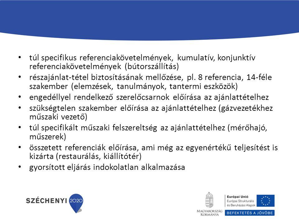 túl specifikus referenciakövetelmények, kumulatív, konjunktív referenciakövetelmények (bútorszállítás) részajánlat-tétel biztosításának mellőzése, pl.