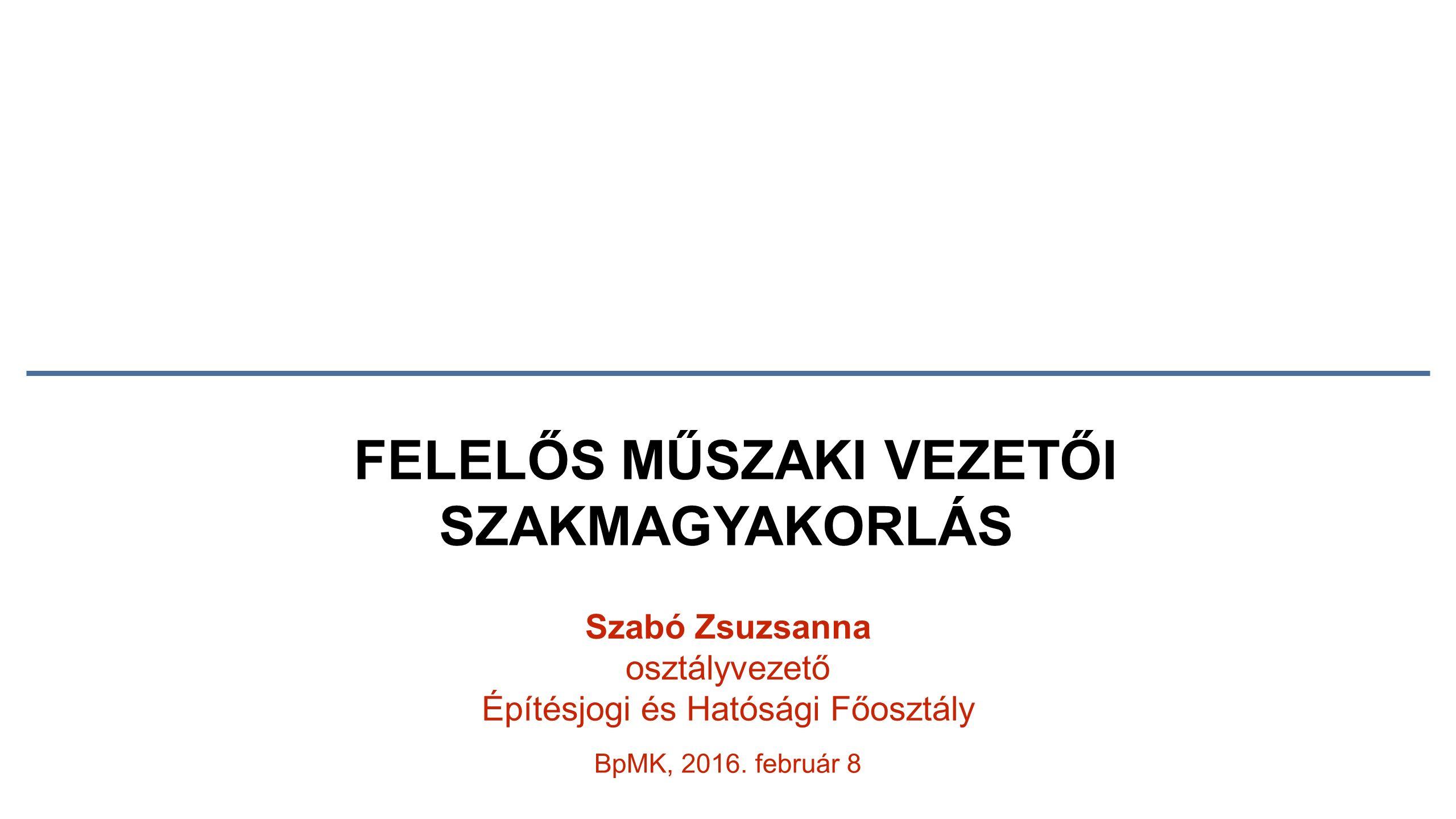 FELELŐS MŰSZAKI VEZETŐI SZAKMAGYAKORLÁS BpMK, 2016.