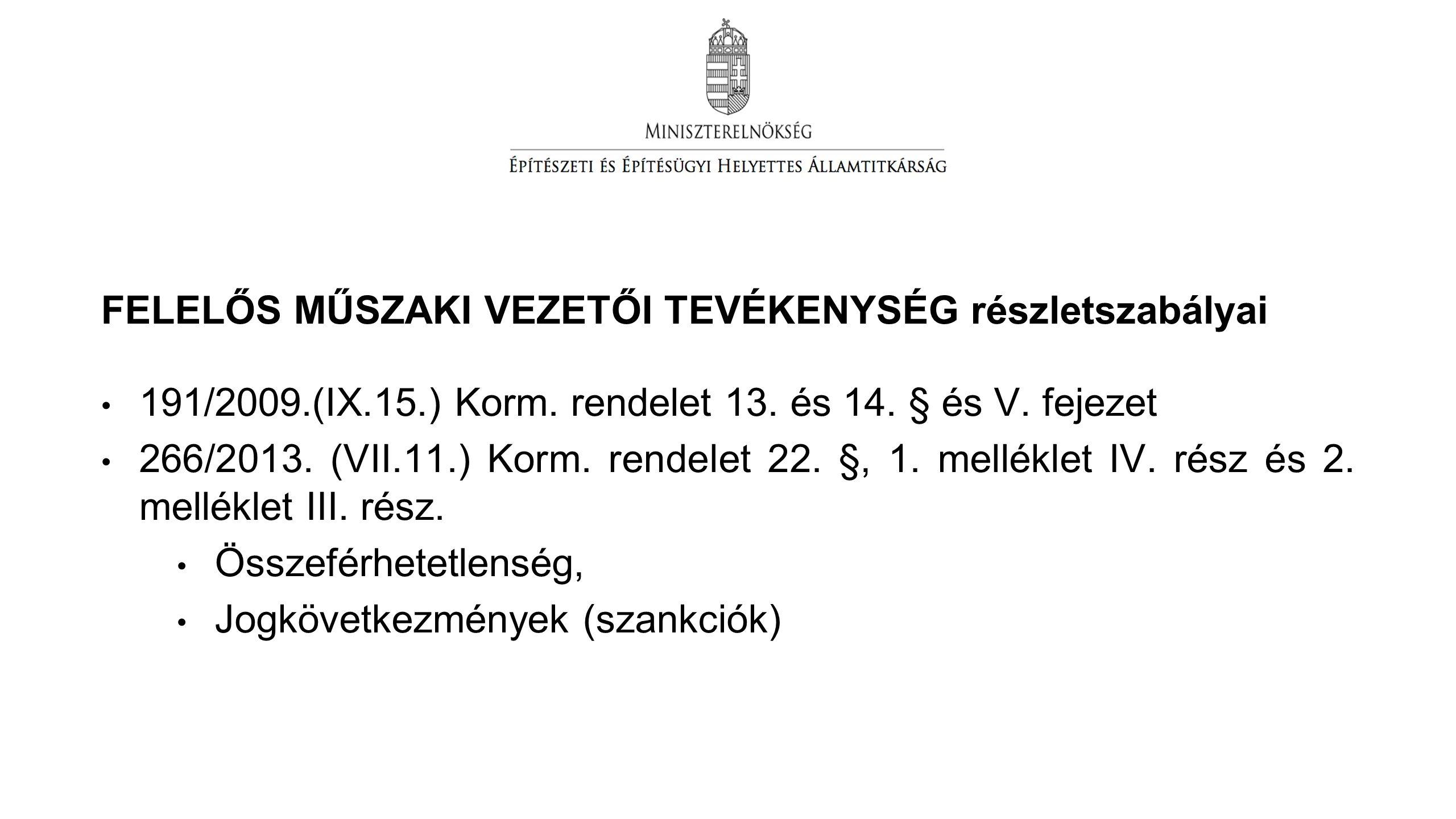FELELŐS MŰSZAKI VEZETŐI TEVÉKENYSÉG részletszabályai 191/2009.(IX.15.) Korm.
