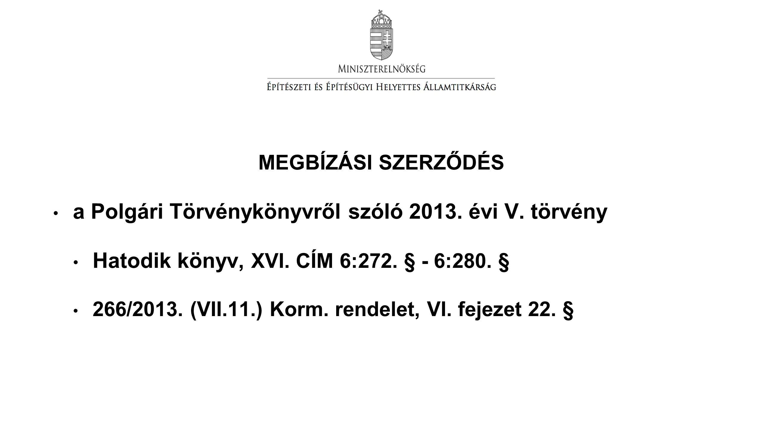 MEGBÍZÁSI SZERZŐDÉS a Polgári Törvénykönyvről szóló 2013.