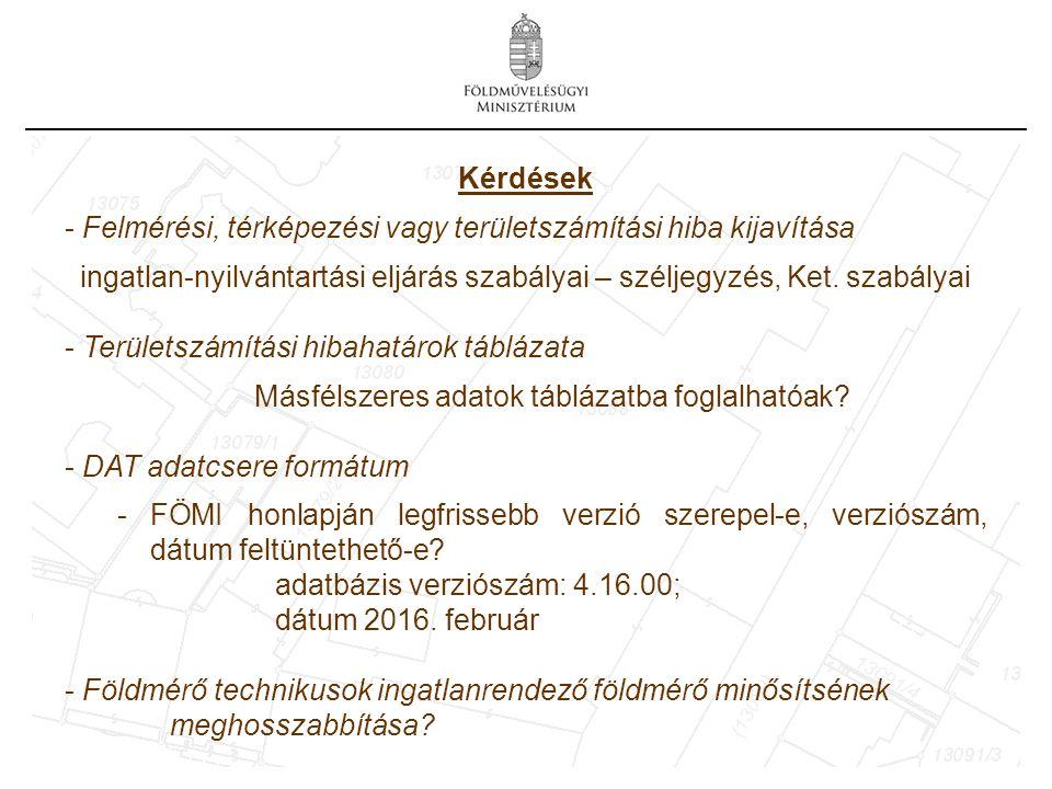 Kérdések - Felmérési, térképezési vagy területszámítási hiba kijavítása ingatlan-nyilvántartási eljárás szabályai – széljegyzés, Ket.