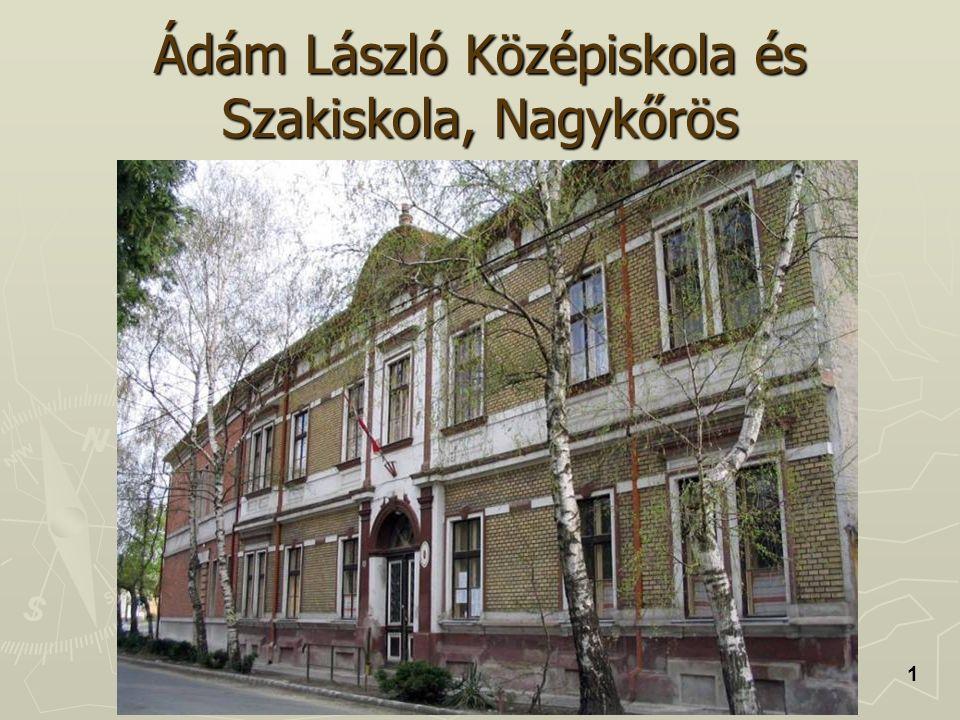 Ádám László Középiskola és Szakiskola, Nagykőrös 1