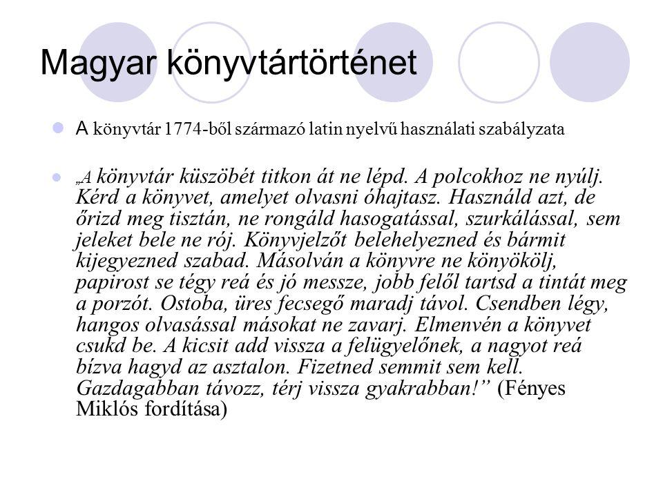 """Magyar könyvtártörténet A könyvtár 1774-ből származó latin nyelvű használati szabályzata """" A könyvtár küszöbét titkon át ne lépd. A polcokhoz ne nyúlj"""