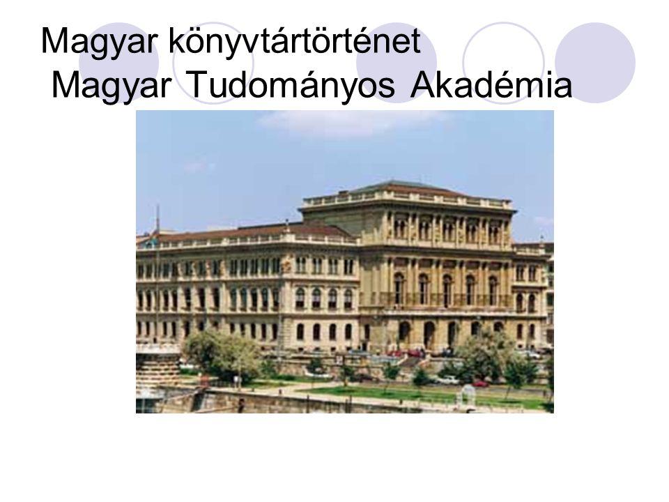Magyar könyvtártörténet Magyar Tudományos Akadémia