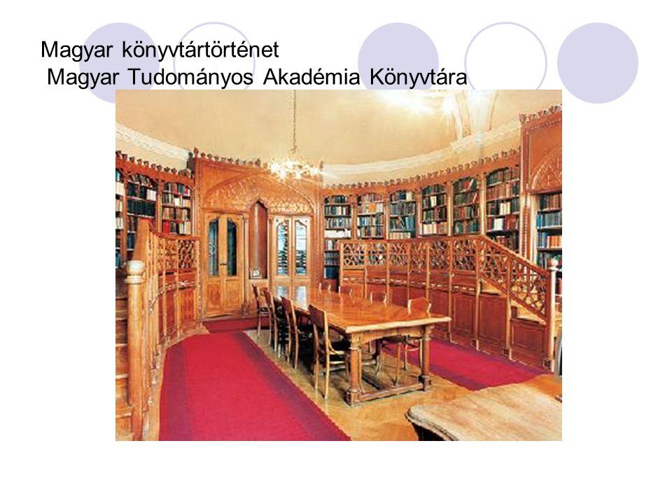 Magyar könyvtártörténet Magyar Tudományos Akadémia Könyvtára