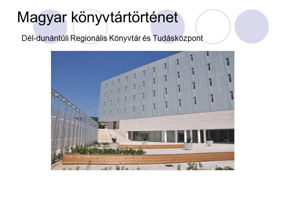 Magyar könyvtártörténet Dél-dunántúli Regionális Könyvtár és Tudásközpont