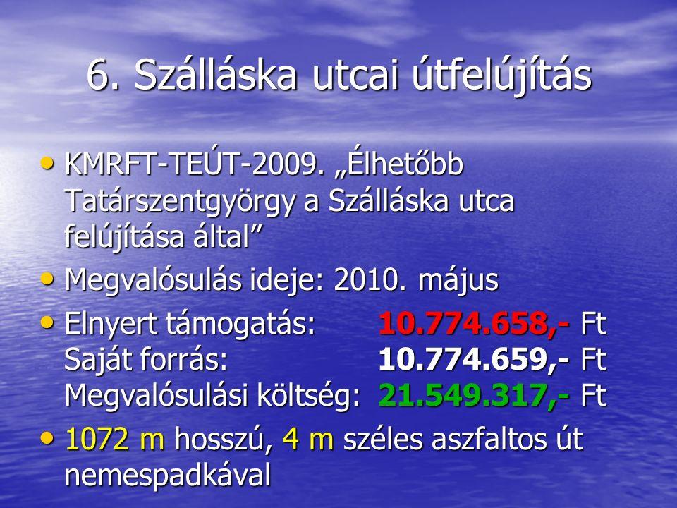 6. Szálláska utcai útfelújítás KMRFT-TEÚT-2009.