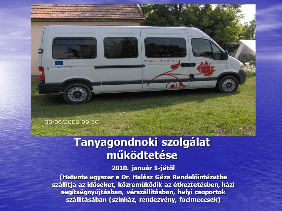 Tanyagondnoki szolgálat működtetése 2010. január 1-jétől (Hetente egyszer a Dr.