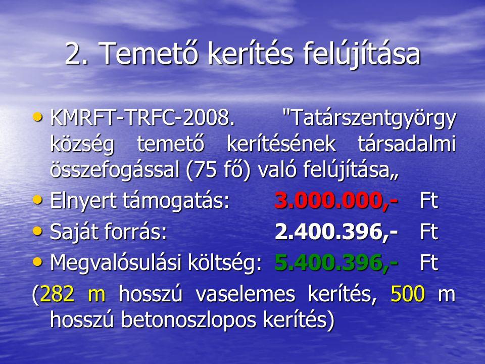 2. Temető kerítés felújítása KMRFT-TRFC-2008.