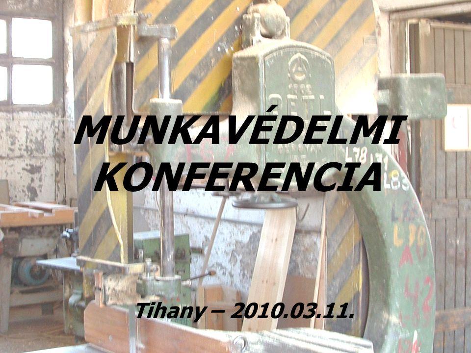 2 MUNKAVÉDELMI KONFERENCIA Tihany – 2010.03.11.