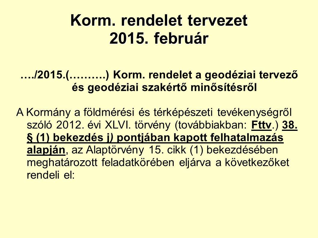 Korm. rendelet tervezet 2015. február …./2015.(……….) Korm.