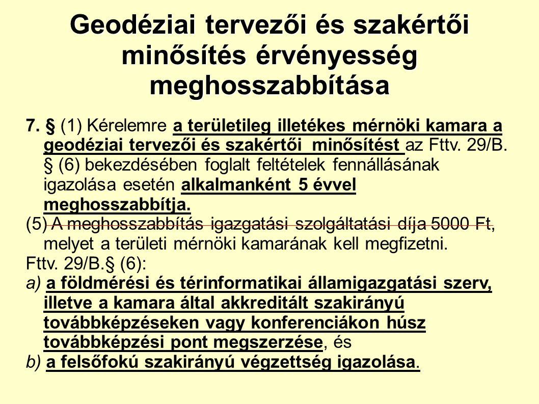 Geodéziai tervezői és szakértői minősítés érvényesség meghosszabbítása 7.