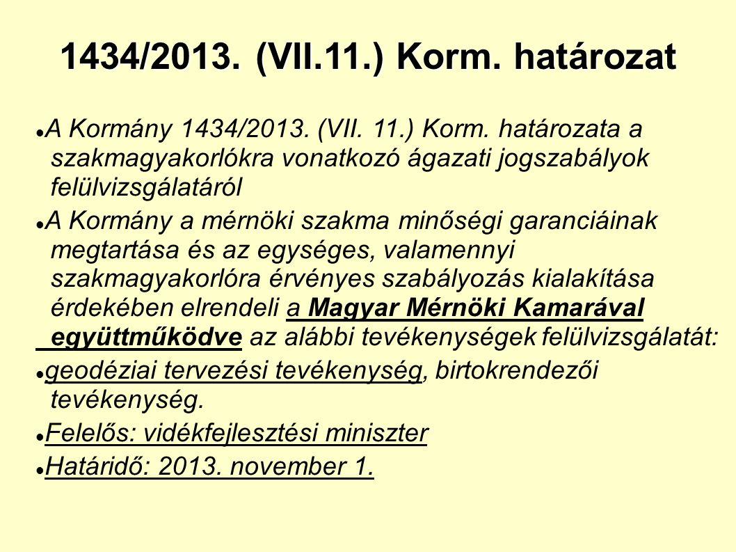 1434/2013. (VII.11.) Korm. határozat A Kormány 1434/2013.