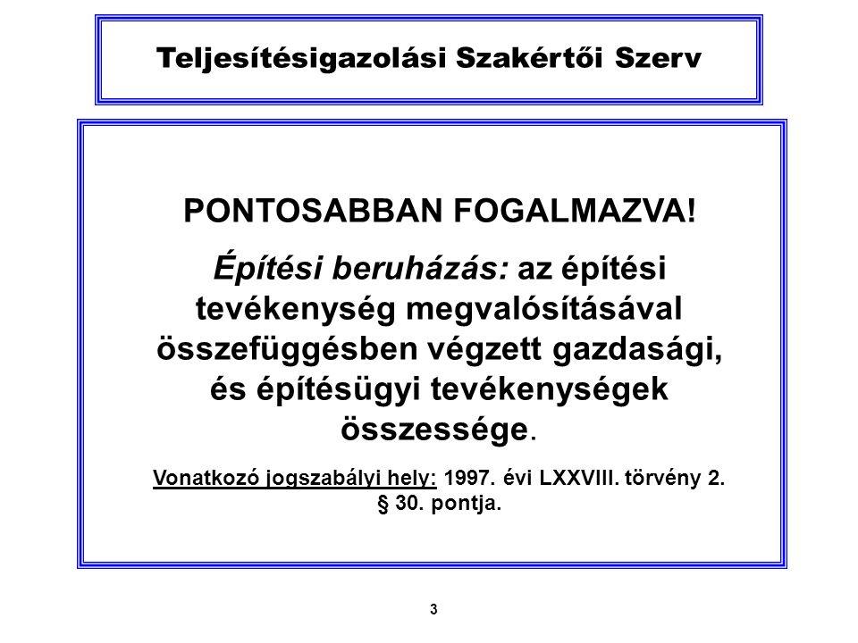3 Teljesítésigazolási Szakértői Szerv PONTOSABBAN FOGALMAZVA.
