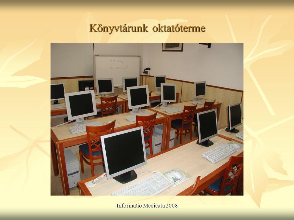 Informatio Medicata 2008 Könyvtárunk oktatóterme