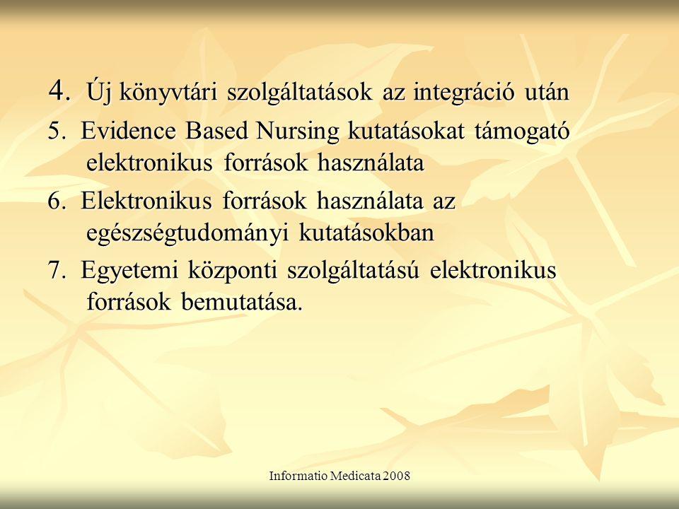 Informatio Medicata 2008 4. Új könyvtári szolgáltatások az integráció után 4.